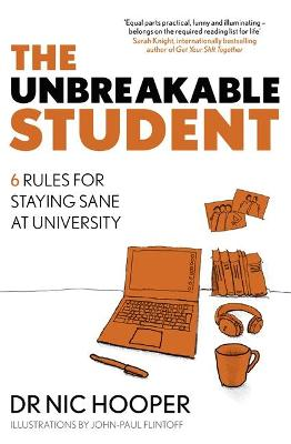 The Unbreakable Student: 6 Rules for Staying Sane at University