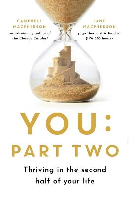 You: Part Two: Thriving in the Second Half of Your Life