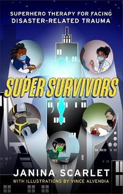 Super Survivors: Superhero Therapy for Facing Disaster-Related Trauma