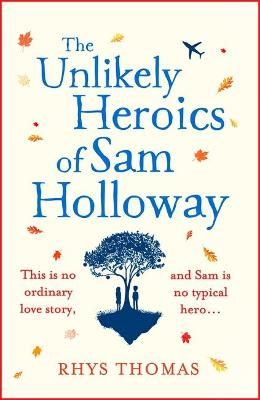 The Unlikely Heroics of Sam Holloway: A superhero story with a big heart
