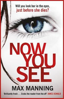 Now You See: A thriller that's impossible to put down