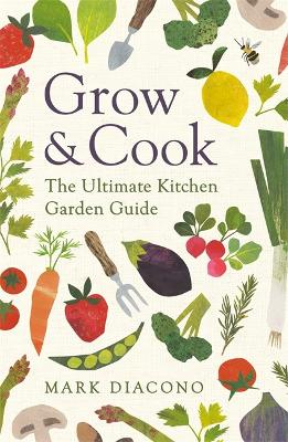 Grow & Cook: An A-Z of what to grow all through the year at home
