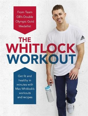 The Whitlock Workout: Get Fit and Healthy in Minutes