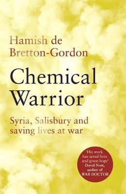 Chemical Warrior: Saving lives on the frontline of modern warfare
