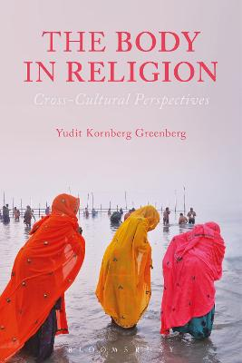 The Body in Religion: Cross-Cultural Perspectives