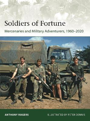 Soldiers of Fortune: Mercenaries and Military Adventurers, 1960-2020