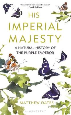 His Imperial Majesty: A Natural History of the Purple Emperor