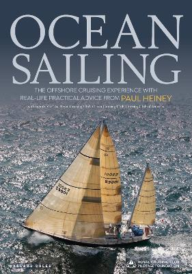 Ocean Sailing: The Offshore Cruising Experience with Real-life Practical Advice