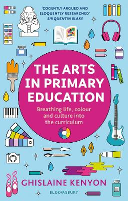 The Arts in Primary Education: Breathing life, colour and culture into the curriculum