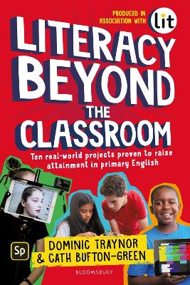 Literacy Beyond the Classroom: Ten real-world projects proven to raise attainment in primary English
