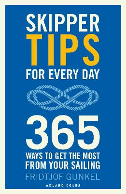 Skipper Tips for Every Day: 365 ways to improve your seamanship