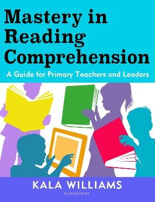 Mastery in Reading Comprehension: A guide for primary teachers and leaders