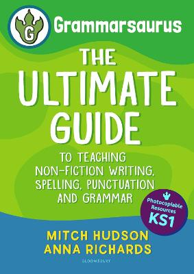 Grammarsaurus Key Stage 1: The Ultimate Guide to Writing, Spelling, Punctuation and Grammar
