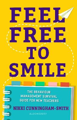 Feel Free to Smile: The behaviour management survival guide for new teachers