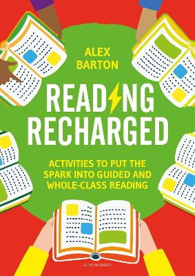 Reading Recharged: Activities to put the spark into guided and whole-class reading