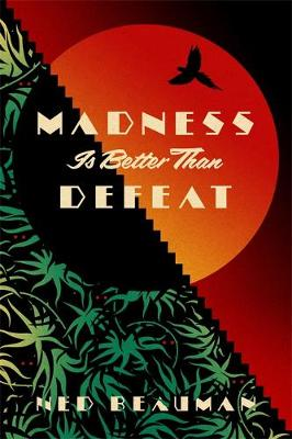 Madness is Better than Defeat
