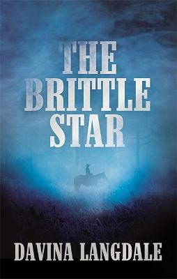The Brittle Star: An Epic Story of the American West