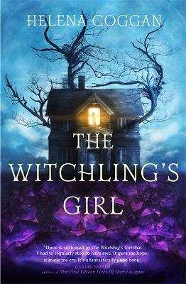 The Witchling's Girl: An atmospheric, beautifully written YA novel about magic, self-sacrifice and one girl's search for who she really is