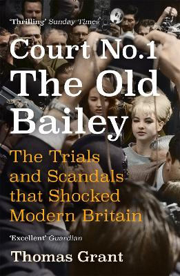 Court Number One: The Trials and Scandals that Shocked Modern Britain