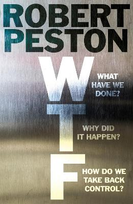 WTF: What have we done? Why did it happen? How do we take back control?