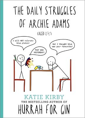 Hurrah for Gin: The Daily Struggles of Archie Adams (Aged 2 1/4): The perfect gift for mums