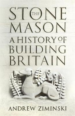 The Stonemason: A History of Building Britain