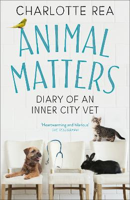 Animal Matters: Diary of an Inner City Vet