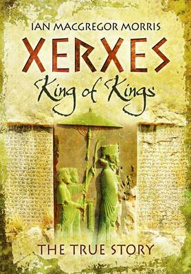 Xerxes - King of King's: The True Story