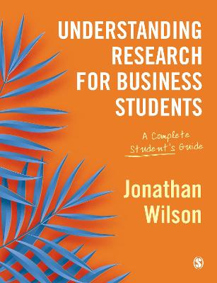 Understanding Research for Business Students: A Complete Student's Guide