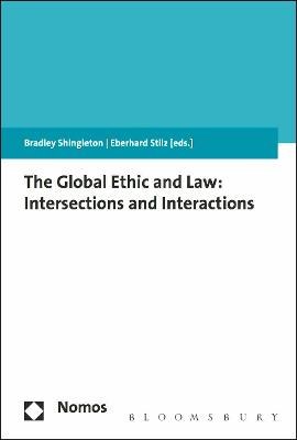 The Global Ethic and Law: Intersections and Interactions