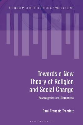 Towards a New Theory of Religion and Social Change: Sovereignties and Disruptions