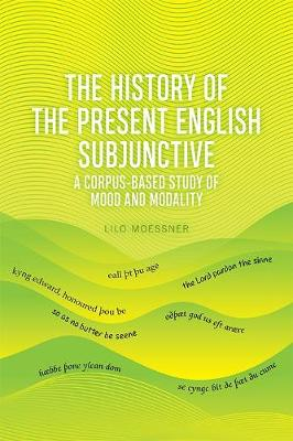 The English Subjunctive: A Corpus-Based Historical Study