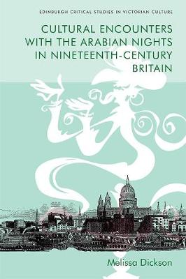 Cultural Encounters with the Arabian Nights in Nineteenth-Century Britain