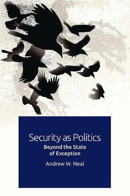 Security as Politics: Beyond the State of Exception