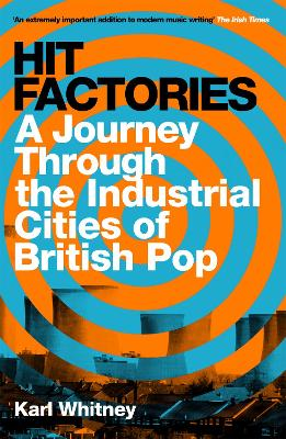 Hit Factories: A Journey Through the Industrial Cities of British Pop