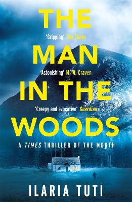 The Man in the Woods: A secluded village in the Alps, a brutal killer, a dark secret hiding in the woods