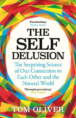 The Self Delusion: The Surprising Science of Our Connection to Each Other and the Natural World