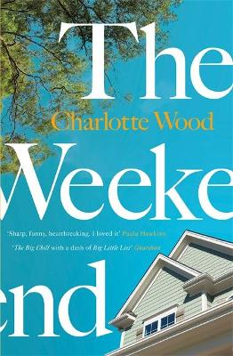 The Weekend: The international bestseller, shortlisted for the Stella Prize 2020