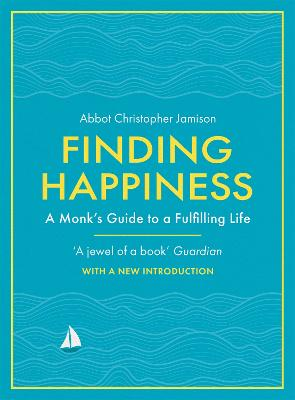 Finding Happiness: A monk's guide to a fulfilling life