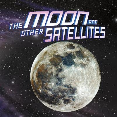 The Moon and Other Satellites