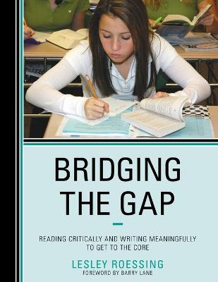 Bridging the Gap: Reading Critically and Writing Meaningfully to Get to the Core