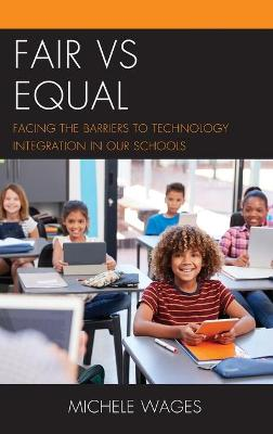 Fair vs Equal: Facing the Barriers to Technology Integration in Our Schools