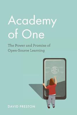 Academy of One: The Power and Promise of Open-Source Learning