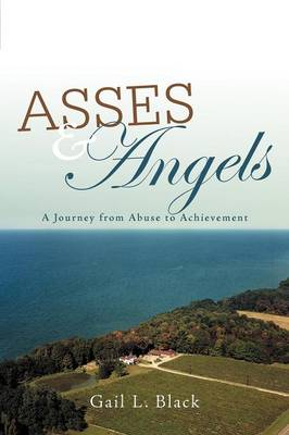 Asses and Angels: A Journey from Abuse to Achievement