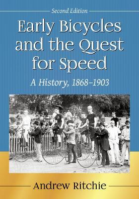Early Bicycles and the Quest for Speed: A History, 1868-1903
