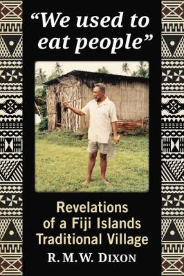 We Used to Eat People: Revelations of a Fiji Island Traditional Village