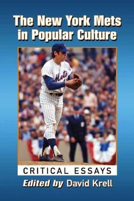 The Mets in Popular Culture: Critical Essays