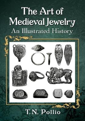 The Art of Medieval Jewelry: An Illustrated History
