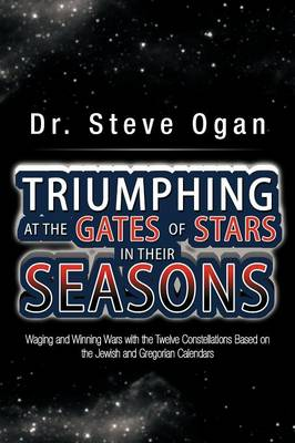 Triumphing at the Gates of Stars in Their Seasons: Waging and Winning Wars with the Twelve Constellations Based on the Jewish and Gregorian Calendars