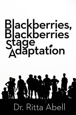 Blackberries, Blackberries Stage Adaptation